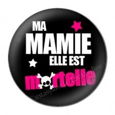 """Cabochon en Résine à Coller """"Ma Mamie elle est Mortelle"""" 25mm"""