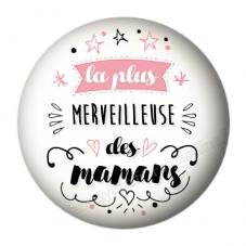 """Cabochon en Résine à Coller """"La Plus Merveilleuse des Maman"""" 25mm"""