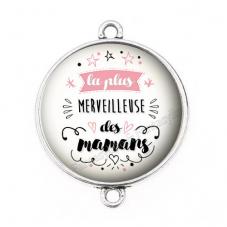 """Connecteur Cabochon en Résine """"La Plus Merveilleuse des Maman"""" 25mm"""