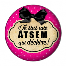 """Cabochon en Résine à Coller """"Je suis une Atsem qui Déchire"""" 25mm"""