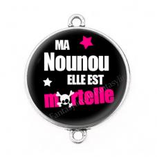 """Connecteur Cabochon en Résine """"Ma Nounou elle est Mortelle"""" 25mm"""