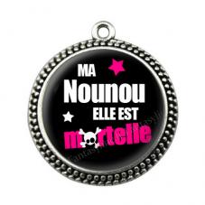 """Pendentif Cabochon en Résine """"Ma Nounou elle est Mortelle"""" 25mm"""