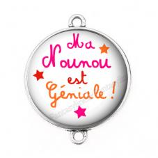 """Connecteur Cabochon en Résine """"Ma Nounou est Géniale"""" 25mm"""