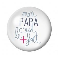 """Cabochon en Verre Illustré """"Mon Papa c'est le plus Fort"""" 12 à 25mm, Anniversaire, Noël"""