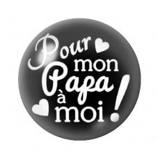 """Cabochon en Verre Illustré """"Pour mon Papa à Moi"""" 12 à 25mm pour la Création de Bijoux Fantaisie - DIY"""